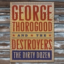The Dirty Dozen/George Thorogood