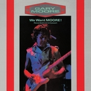 We Want Moore/Gary Moore