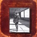 Rockin' My Life Away/George Thorogood