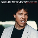 Bad To The Bone 25 Anniversary/George Thorogood And The Destroyers