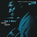 Am I Blue?/Grant Green