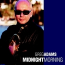 Midnight Morning/Greg Adams