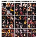 Caught In The Act/Grand Funk