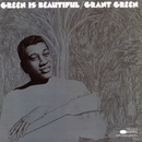 Green Is Beautiful/Grant Green