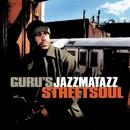 Streetsoul/Guru's Jazzmatazz