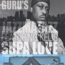 Supa Love/Guru's Jazzmatazz
