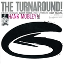 The Turnaround (The Rudy Van Gelder Edition)/Hank Mobley