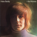 I Am Woman/Helen Reddy