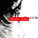 leavin' my love/Hi-Timez