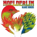 Rare Birds/Hoelderlin