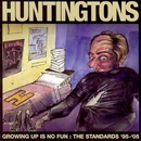 Growing Up Is No Fun/Huntingtons