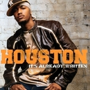It's Already Written/Houston