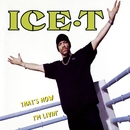 That's How I'm Livin'/Ice t