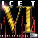 Ice T VI: Return Of The Real/Ice t
