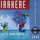 Live at Ronnie Scott's/Irakere