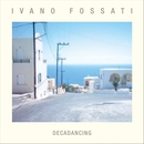 Decadancing/Ivano Fossati and Oscar Prudente