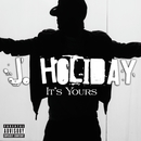 It's Yours (Explicit)/J. Holiday
