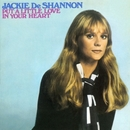 Put A Little Love In Your Heart/Jackie DeShannon