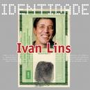 Identidade - Ivan Lins/Ivan Lins