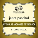 My Soul Is Anchored To The Rock (Studio Track)/Janet Paschal