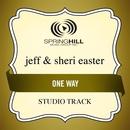 One Way (Studio Track)/Jeff & Sheri Easter