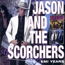 EMI Years/Jason & The Scorchers