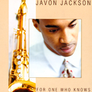 For One Who Knows/Javon Jackson