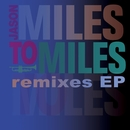 Miles To Miles Remixes/Jason Miles