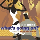 What's Going On? Songs Of Marvin Gaye/Jason Miles