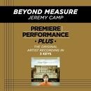 Premiere Performance Plus: Beyond Measure/Jeremy Camp