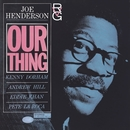 Our Thing (The Rudy Van Gelder Edition)/Joe Henderson