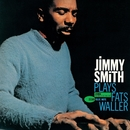 Jimmy Smith Plays Fats Waller (Rudy Van Gelder Edition)/Jimmy Smith