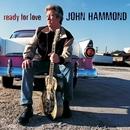 Ready For Love/John Hammond