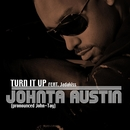 Turn It Up (feat. Jadakiss)/Johnta Austin