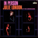 In Person At the Americana/Julie London