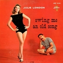 Swing Me an Old Song/Julie London