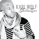 Ghetto Love/Karl Wolf