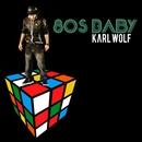 80's Baby/Karl Wolf