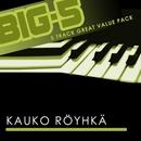 Big-5: Kauko Röyhkä/Kauko Royhka