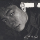 MIYAZAWA/宮沢和史