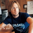 Be Here/Keith Urban