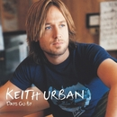 Keith Urban Days Go By/Keith Urban