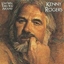 Love Will Turn You Around/Kenny Rogers