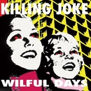 Wilful Days/Killing Joke