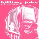 Change: Spiral Tribe Mixes E.P./Killing Joke