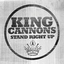 Stand Right Up/King Cannons
