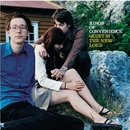 Quiet Is The New Loud/Kings Of Convenience
