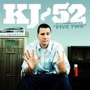 "It's Pronounced ""Five Two""/Kj-52"