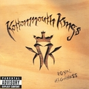 Royal Highness/Kottonmouth Kings