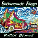Rollin' Stoned/Kottonmouth Kings